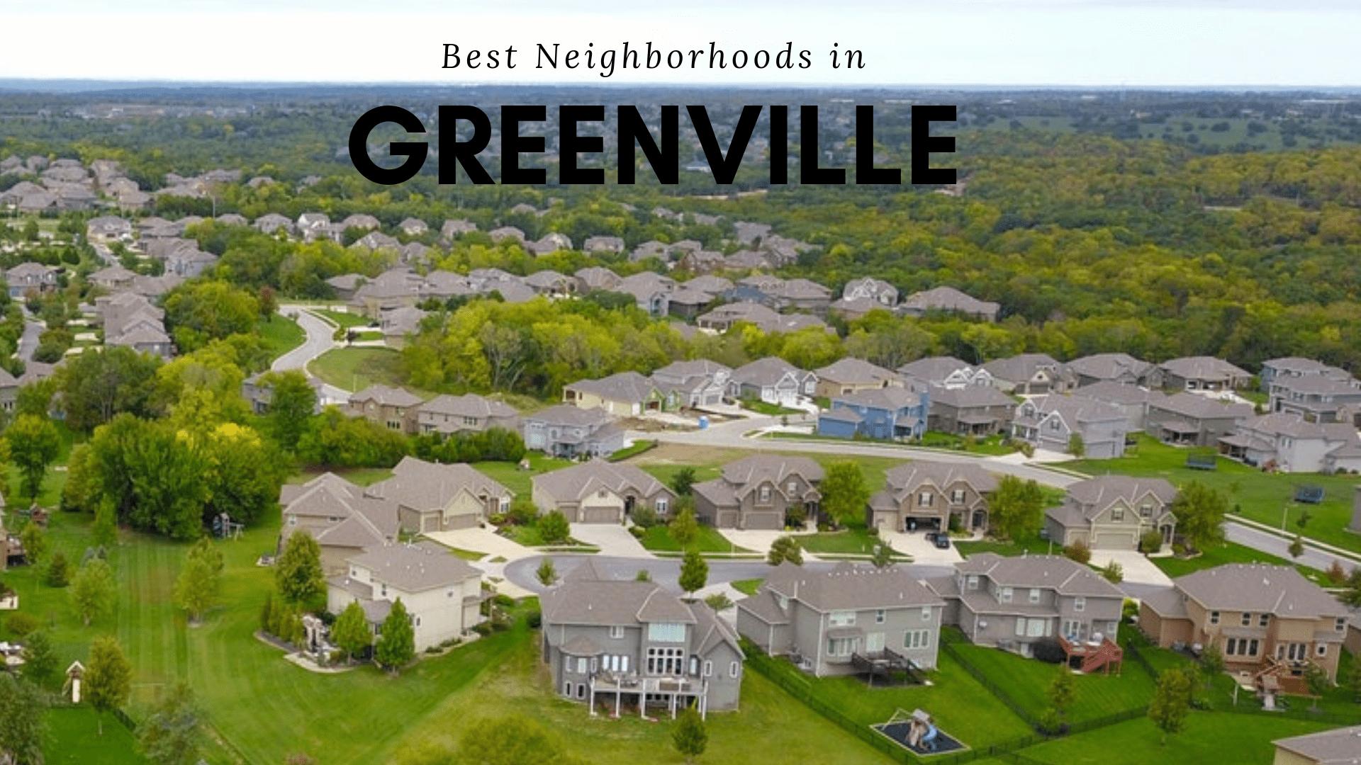 10 Best Greenville Neighborhoods to Live In
