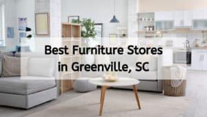 Best Furniture Stores in Greenville, SC